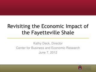 Revisiting the Economic Impact of the Fayetteville Shale