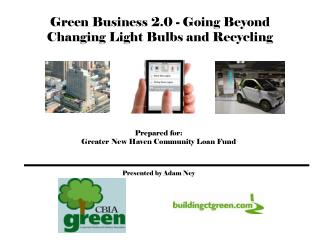 Green Business 2.0 - Going Beyond Changing Light Bulbs and Recycling