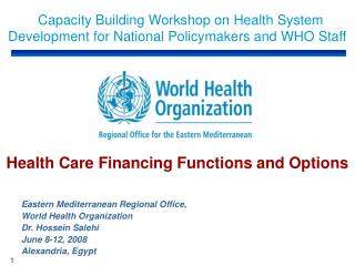 Eastern Mediterranean Regional Office,  World Health Organization Dr. Hossein Salehi