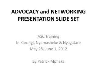 ADVOCACY and NETWORKING PRESENTATION SLIDE SET