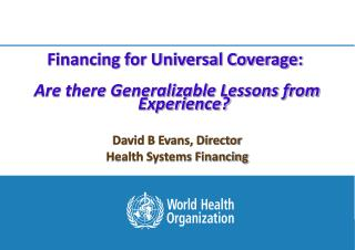 David B Evans, Director Health Systems Financing