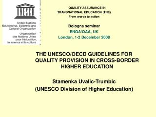 QUALITY ASSURANCE IN  TRANSNATIONAL EDUCATION (TNE)  From words to action Bologna seminar