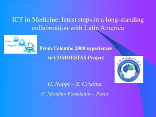 ICT in Medicine: latest steps in a long-standing  collaboration with Latin America