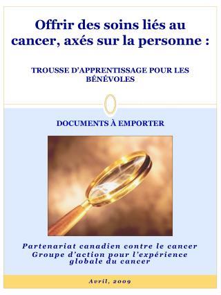 Partenariat canadien contre le cancer Groupe d'action pour l'expérience globale du cancer