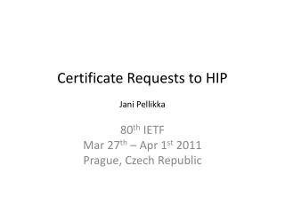 Certificate Requests to HIP Jani Pellikka
