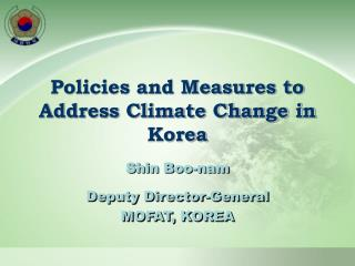 Policies and Measures to Address Climate Change in Korea