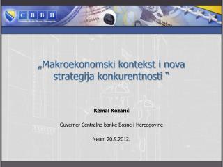 � Makroekonomski kontekst i nova strategija konkurentnosti  �