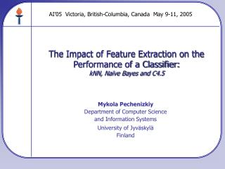 The Impact of Feature Extraction on the Performance of a Classifier: kNN, Naïve Bayes and C4.5