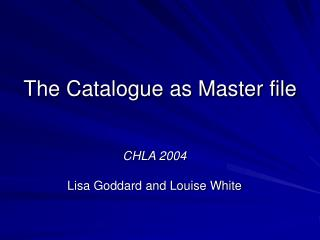 The Catalogue as Master file