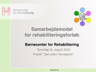 Samarbejdsmodel  for rehabiliteringsforl�b B�rnecenter for Rehabilitering