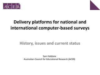 Delivery platforms for national and international computer-based surveys