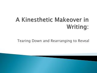 A Kinesthetic Makeover in Writing: