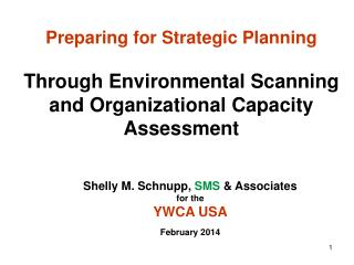 Shelly M. Schnupp,  SMS  & Associates  for the YWCA USA February 2014