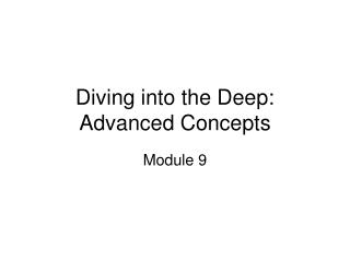 Diving into the Deep: Advanced Concepts