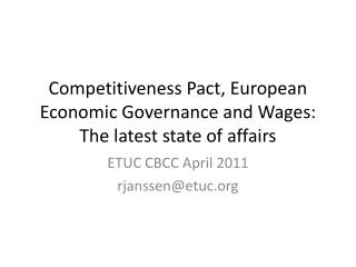 Competitiveness Pact ,  European Economic Governance  and  Wages : The  latest  state of  affairs