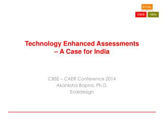 Technology Enhanced Assessments  – A Case for India