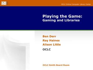 Playing the Game: Gaming and Libraries
