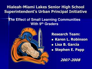 Hialeah-Miami Lakes Senior High School Superintendent s Urban Principal Initiative