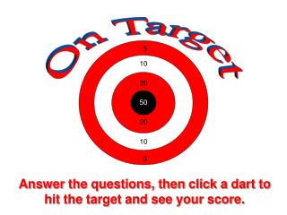 Answer the questions, then click a dart to hit the target and see your score.