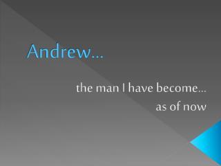 Andrew…