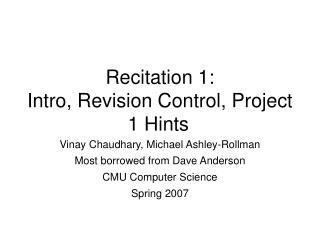 Recitation 1:   Intro, Revision Control, Project 1 Hints