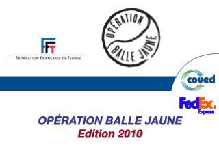 OPÉRATION BALLE JAUNE  Edition 2010