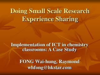 Doing Small Scale Research Experience Sharing