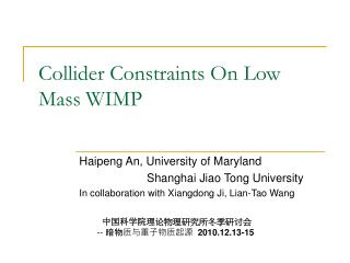 Collider Constraints On Low Mass WIMP
