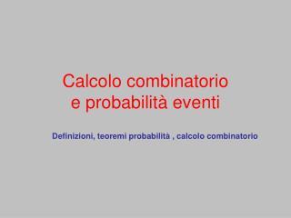 Calcolo combinatorio e probabilità eventi