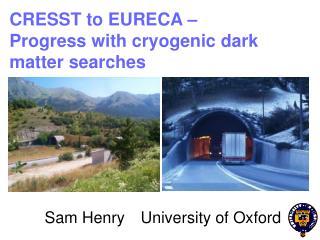 CRESST to EURECA �  Progress with cryogenic dark matter searches