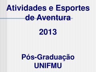 Atividades e Esportes  de Aventura 2013