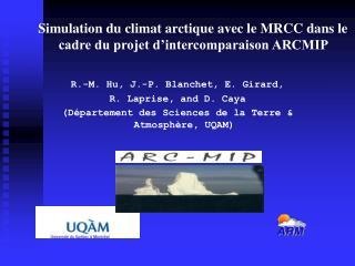 R.-M. Hu, J.-P. Blanchet, E. Girard,  R. Laprise, and D. Caya
