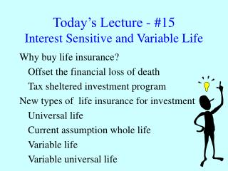 Today's Lecture - #15 Interest Sensitive and Variable Life