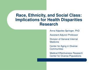 Race, Ethnicity, and Social Class: Implications for Health Disparities Research