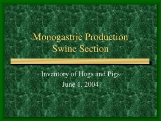 Monogastric Production Swine Section