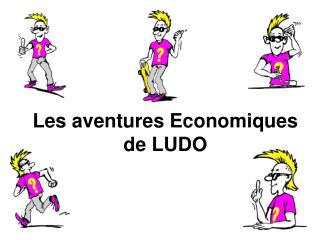 Les aventures Economiques de LUDO