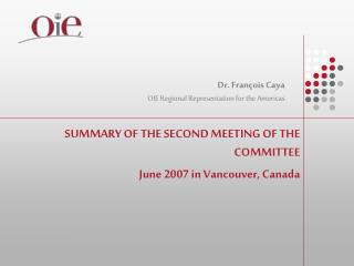 SUMMARY OF THE SECOND MEETING OF THE COMMITTEE  June 2007 in Vancouver, Canada