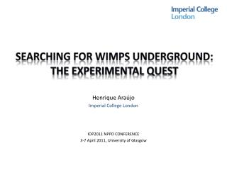SEARCHING FOR WIMPS UNDERGROUND: THE EXPERIMENTAL QUEST