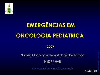 EMERGÊNCIAS EM ONCOLOGIA PEDIATRICA