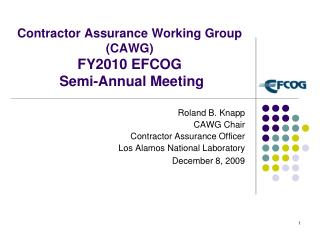 Contractor Assurance Working Group (CAWG) FY2010 EFCOG  Semi-Annual Meeting