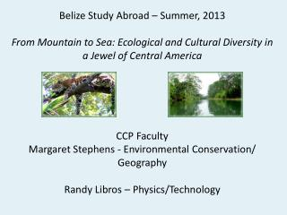 Belize Study Abroad – Summer, 2013