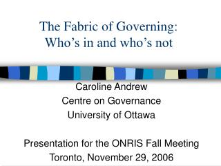 The Fabric of Governing: Who's in and who's not