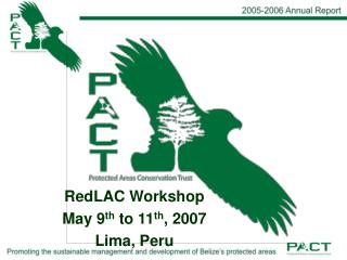 RedLAC Workshop May 9 th  to 11 th , 2007 Lima, Peru