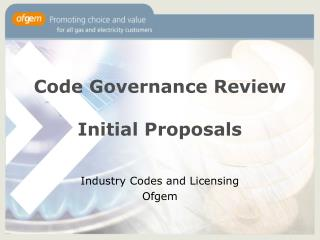 Code Governance Review Initial Proposals