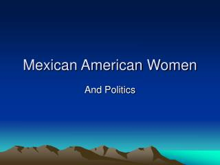 Mexican American Women