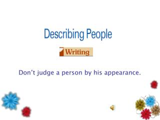 Don't judge a person by his appearance.