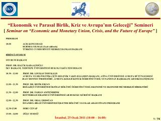 Ekonomik ve Parasal Birlik, Kriz ve Avrupa nin Gelecegi  Semineri [ Seminar on  Economic and Monetary Union, Crisis, an