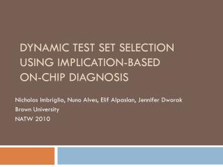 Dynamic Test Set Selection Using Implication-Based On-Chip Diagnosis