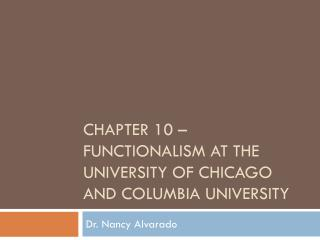 Chapter 10  – Functionalism AT the university of  chicago  and  columbia  university