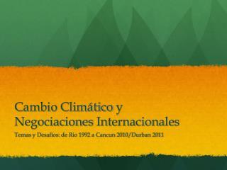 Cambio Climático  y  Negociaciones Internacionales